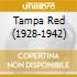 TAMPA RED (1928-1942)