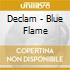 Declam - Blue Flame