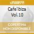 CAFE'IBIZA VOL.10