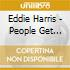 Eddie Harris - People Get Funny
