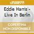 Eddie Harris - Live In Berlin
