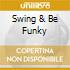 SWING & BE FUNKY