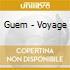 Guem - Voyage