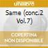 SAME (CONC.2 VOL.7)