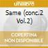 SAME (CONC.2 VOL.2)