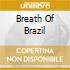 BREATH OF BRAZIL