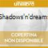 SHADOWS'N'DREAMS