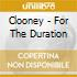 Clooney - For The Duration