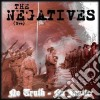Negatives (The) - No Truth No Justice