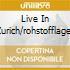 LIVE IN ZURICH/ROHSTOFFLAGER