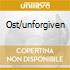 Ost/unforgiven