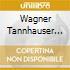 WAGNER TANNHAUSER RIENZI