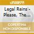 Legal Reins - Please, The Pleasure