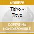 Titiyo - Titiyo