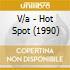 V/a - Hot Spot (1990)