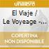 EL VIAJE / LE VOYEAGE - O.S.T.