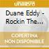 Duane Eddy - Rockin The Guitar With