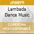 LAMBADA DANCE MUSIC