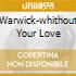 WARWICK-WHITHOUT YOUR LOVE
