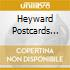 HEYWARD POSTCARDS FROM HOME