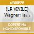 (LP VINILE) Wagner: la walkiria