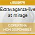 Extravaganza-live at mirage