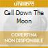 CALL DOWN THE MOON
