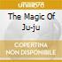 THE MAGIC OF JU-JU