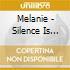 Melanie - Silence Is King
