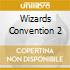 WIZARDS CONVENTION 2
