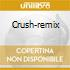 CRUSH-REMIX