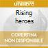 Rising heroes