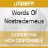WORDS OF NOSTRADAMEUS