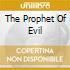 THE PROPHET OF EVIL