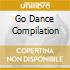 GO DANCE COMPILATION