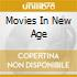 MOVIES IN NEW AGE