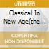 CLASSICAL IN NEW AGE(THE BEST)