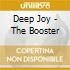 Deep Joy - The Booster