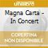 Magna Carta - In Concert
