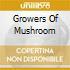 GROWERS OF MUSHROOM
