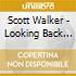 Scott Walker - Looking Back With Scot