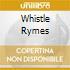 WHISTLE RYMES