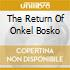 THE RETURN OF ONKEL BOSKO