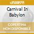 CARNIVAL IN BABYLON
