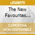 THE NEW FAVOURITES OF...