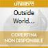 OUTSIDE WORLD (CD+DVD)