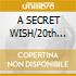 A SECRET WISH/20th Annivers.Edition