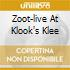 ZOOT-LIVE AT KLOOK'S KLEE