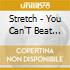 Stretch - You Can'T Beat Your Brain