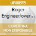 ROGER ENGINEER/OVER UNDER + 2 BONUS TRACKS